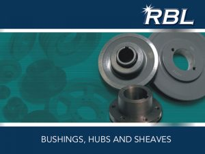 RBL Bushings, Hubs and Sheaves